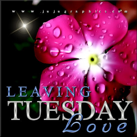 Leaving Tuesday love 2
