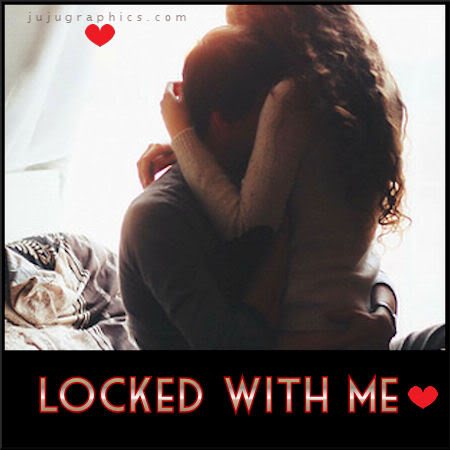 Locked with me
