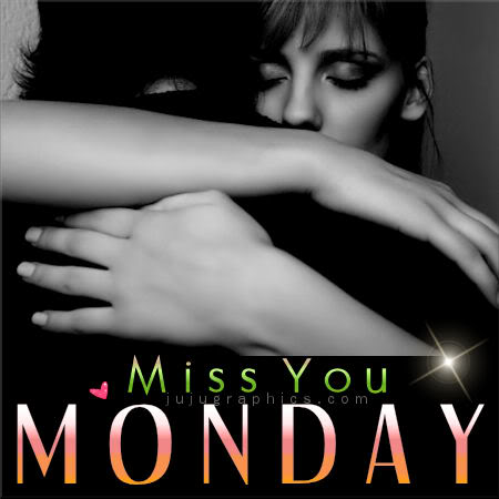 Miss you Monday 3