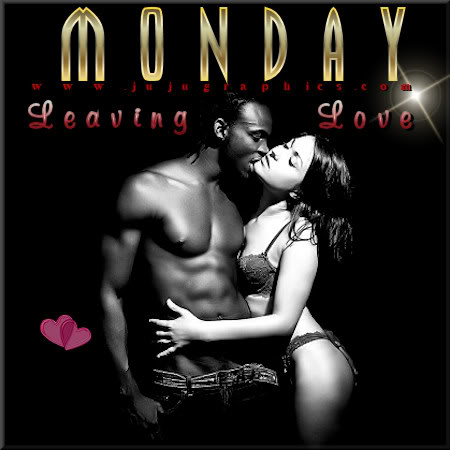 Monday leaving love