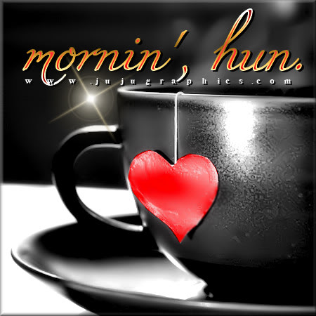 Mornin hun - Graphics, quotes, comments, images