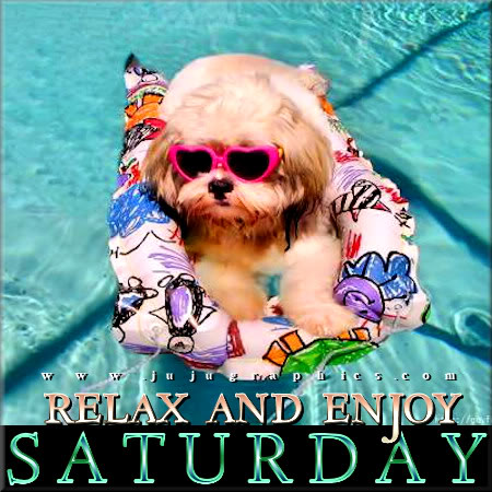 Relax and Enjoy Saturday