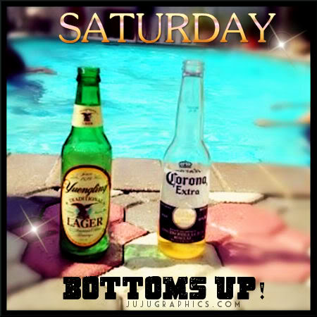 Saturday bottoms up