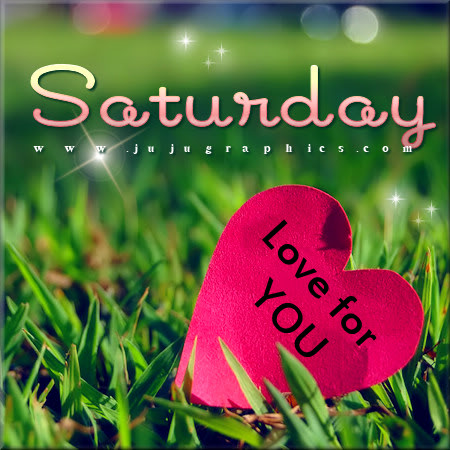Saturday love for you
