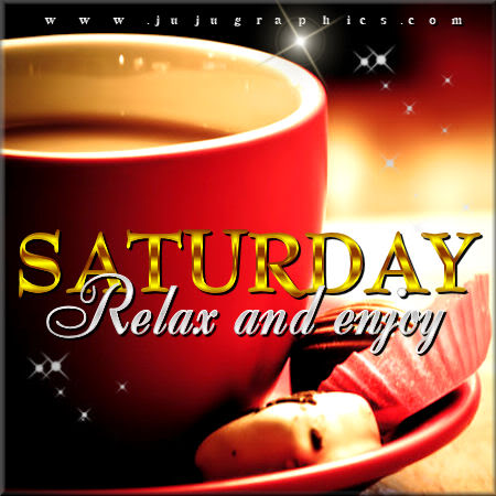 Saturday relax and enjoy