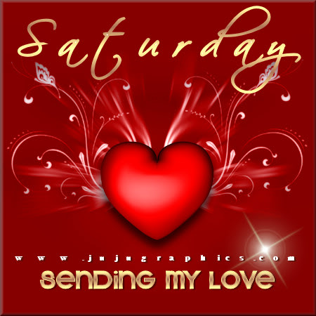 Saturday sending my love