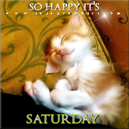 So happy its Saturday