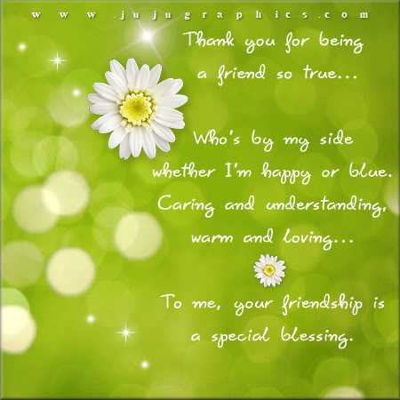 Thank you for being a friend so true