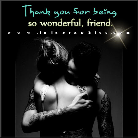 Thank you for being so wonderful friend