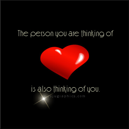 The person you are thinking of is also thinking of you