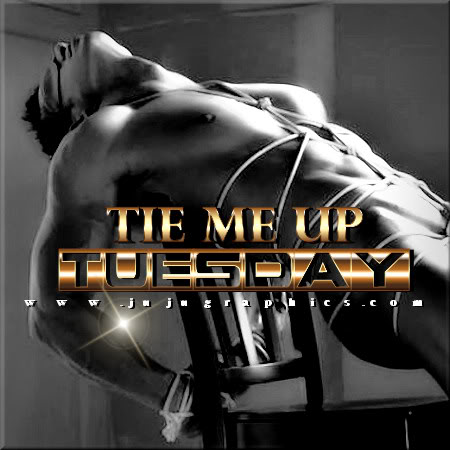 Tie me up Tuesday 8 - Graphics, quotes, comments, images ...