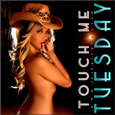 Touch me Tuesday 12