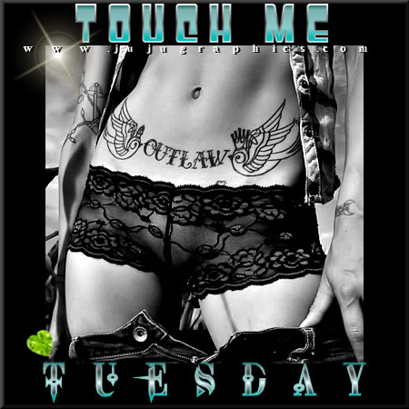 Touch me Tuesday 13