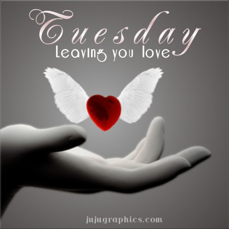 Tuesday leaving you love