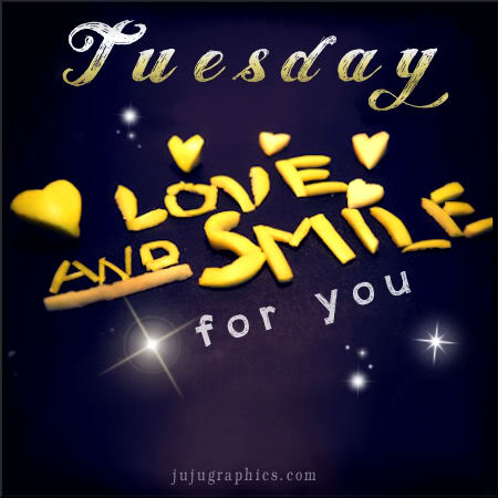 Tuesday love and smile for you