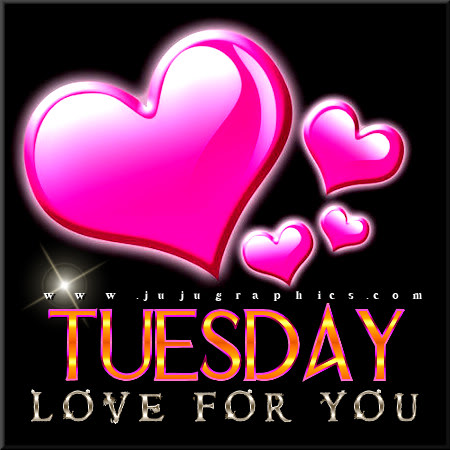 Tuesday love for you 7 - Graphics, quotes, comments