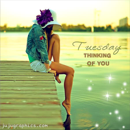 Tuesday thinking of you