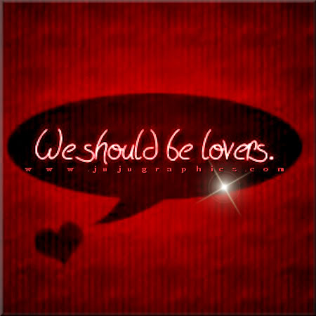 We should be lovers