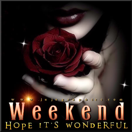 Weekend hope its wonderful 2