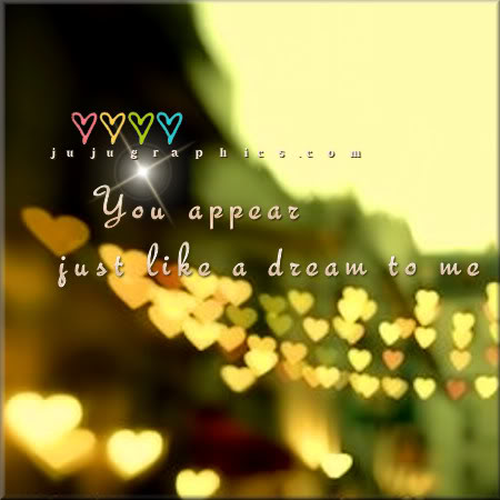 You appear just like a dream to me