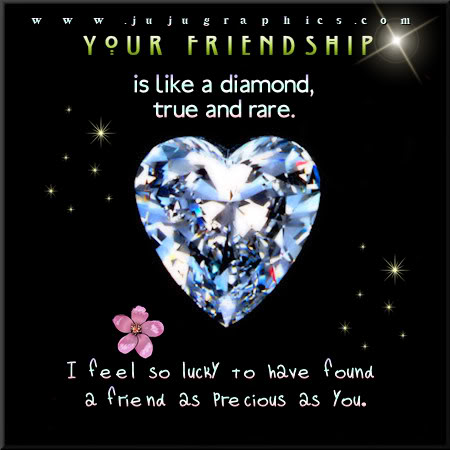 Your friendship is like a diamond