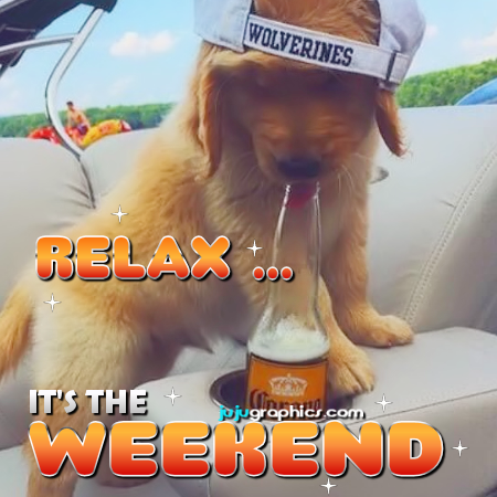 Relax its the Weekend