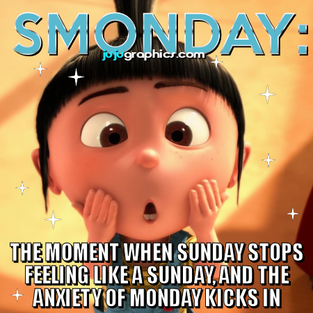 SMONDAY the moment when Sunday stops feeling like a Sunday