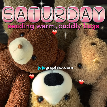 Saturday sending warm cuddly hugs