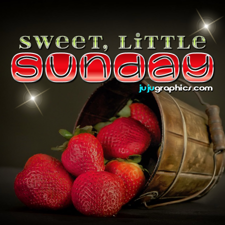 Sweet, Little Sunday | Sunday comments and graphics | Tagarooz.com