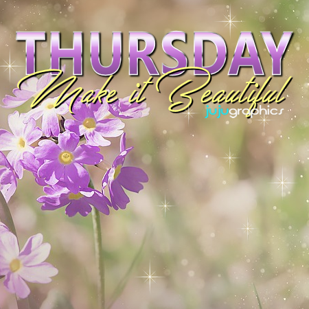 Thursday Make it Beautiful