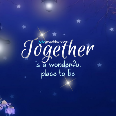 Together is a wonderful place to be 1