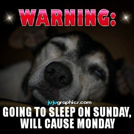 Warning going to sleep on Sunday will cause Monday