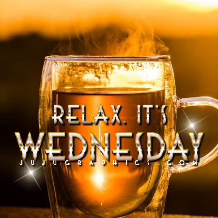Relax its Wednesday