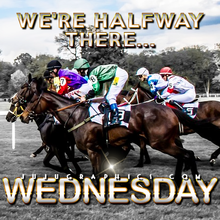 We are halfway there Wednesday