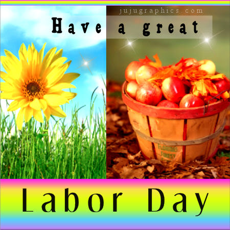 Have a Great Labor Day Goodbye Summer Hello Fall