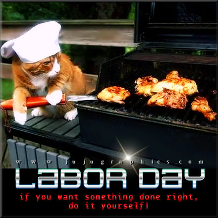 Labor Day If You Want Something Done Right Do It Yourself