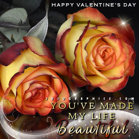 Happy Valentine's Day You've Made My Life Beautiful | Jujugraphics.com