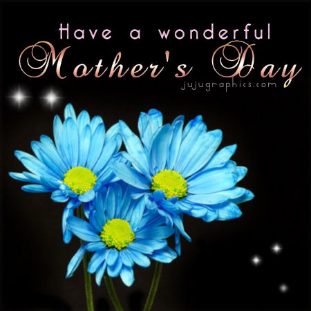 Have a Wonderful Mothers Day 7