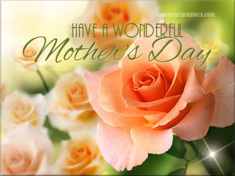Have a Wonderful Mothers Day 8