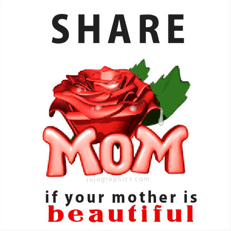 Share If Your Mother is Beautiful