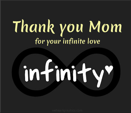 Thank You Mom for Your Infinite Love