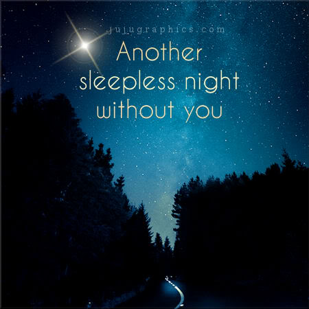 Another sleepless night without you - Graphics, quotes