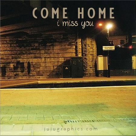 Come home I miss you - Graphics, quotes, comments, images