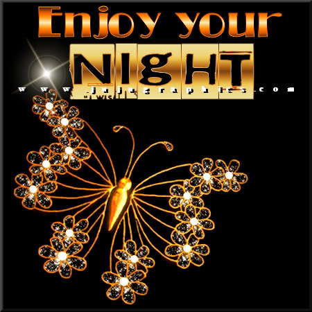 Enjoy your night 2 - Graphics, quotes, comments, images