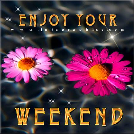 Enjoy your weekend 12 - Graphics, quotes, comments, images