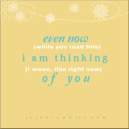 Even now I am thinking of you - Graphics, quotes, comments