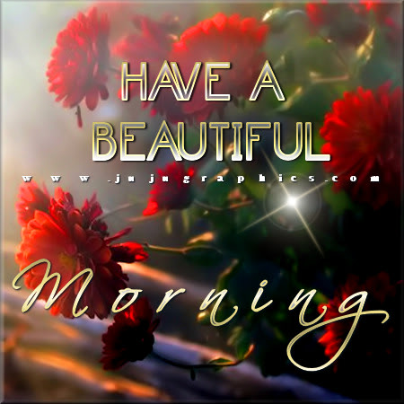 Have a beautiful morning 5 - Graphics, quotes, comments