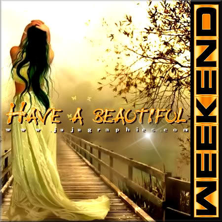 Have a beautiful weekend 8 - Graphics, quotes, comments
