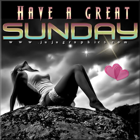 Have a great Sunday 41 - Graphics, quotes, comments