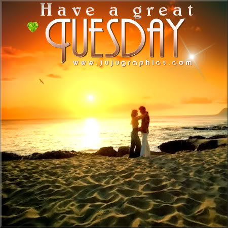 Have a great Tuesday 34 - Graphics, quotes, comments